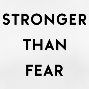 Stronger Than Fear - vrouwen T-shirt ademend