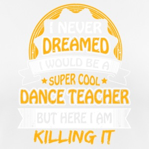 Dancing teacher funny sayings - Women's Breathable T-Shirt
