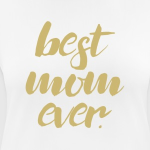 Best Mom Ever - vrouwen T-shirt ademend
