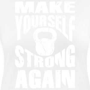 Make yourself strong again KB - Frauen T-Shirt atmungsaktiv