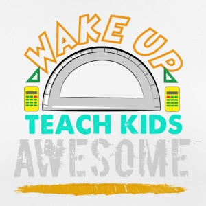 Wake up, Teach Kids Awesome - Frauen T-Shirt atmungsaktiv