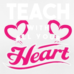 Teacher! Full of Passion! With heart! - Women's Breathable T-Shirt