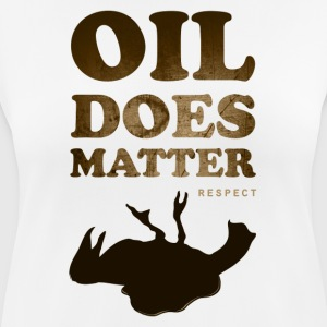 Oil does matter bird - Women's Breathable T-Shirt