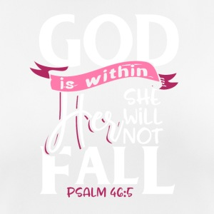 God is within her she will not fail - Psalm 46:5 - Frauen T-Shirt atmungsaktiv