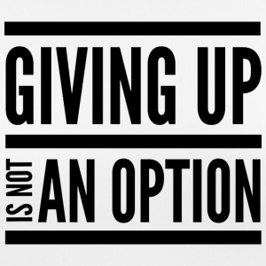 Giving Up Is Not An Option - Women's Breathable T-Shirt