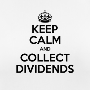 Keep Calm and Collect Dividends - Frauen T-Shirt atmungsaktiv