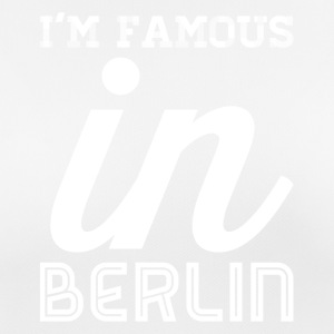 Im famous in berlin white - Women's Breathable T-Shirt