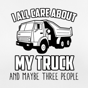 Trucker / Truck Driver: I All Care About My Truck - Women's Breathable T-Shirt