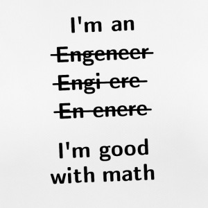 I'm An Engeneer, I'm Good With Math - Women's Breathable T-Shirt