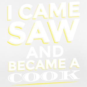 I CAME SAW AND BECAME A COOK - Women's Breathable T-Shirt