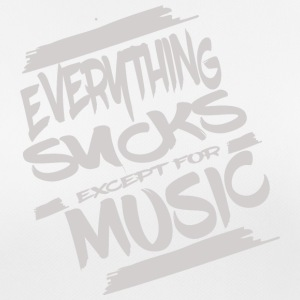 Everything sucks except for music - Women's Breathable T-Shirt