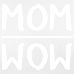 Mom = Wow - Frauen T-Shirt atmungsaktiv