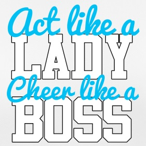 Cheerleader: Act like a Lady. Cheer like a Boss. - Frauen T-Shirt atmungsaktiv