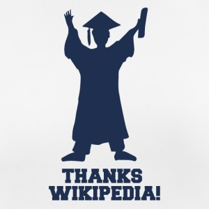 High School / Graduation: Thanks Wiki.pedia! - Women's Breathable T-Shirt