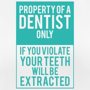 Dentist: Property Of A Dentist Only. If you - Women's Breathable T-Shirt