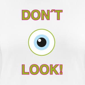 Dont Look! - Dame T-shirt svedtransporterende
