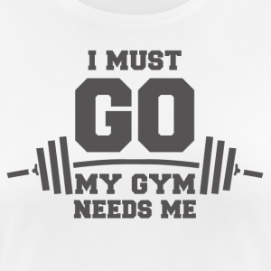 My gym needs me funny sayings - Women's Breathable T-Shirt