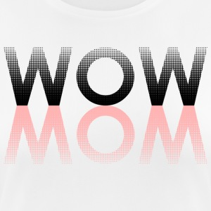 WOW MOM - Women's Breathable T-Shirt