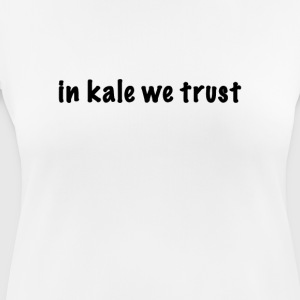 In kale we trust - Women's Breathable T-Shirt