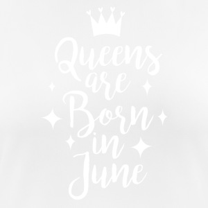 Queens are born in June - Frauen T-Shirt atmungsaktiv