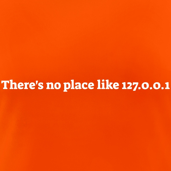 There s no place like 127.0.0.1