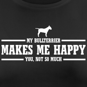 BULLTERRIER makes me happy - Frauen T-Shirt atmungsaktiv
