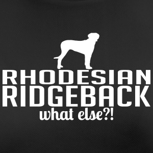 RHODESIAN RIDGEBACK what else - Frauen T-Shirt atmungsaktiv