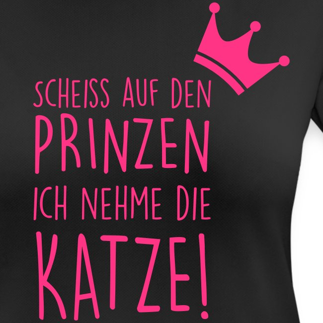 Vorschau: Scheiss auf den Prinzen - Frauen T-Shirt atmungsaktiv