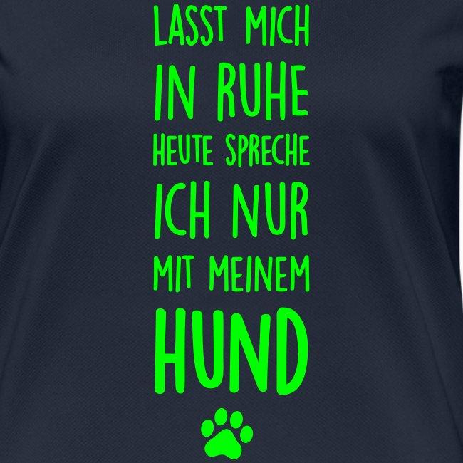 Vorschau: Lasst mich in Ruhe Hund - Frauen T-Shirt atmungsaktiv