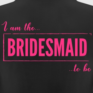 I am the Bridesmaid To Be in Pink - Women's Breathable T-Shirt