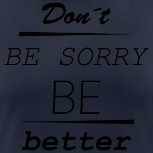 Don't be sorry be better - Women's Breathable T-Shirt
