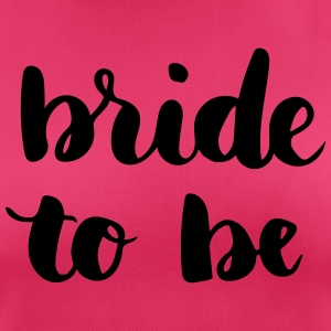 Bride to be - vrouwen T-shirt ademend