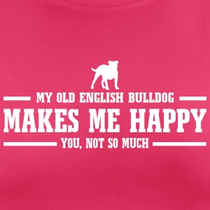 OLD ENGLISH BULLDOG makes me happy - Frauen T-Shirt atmungsaktiv