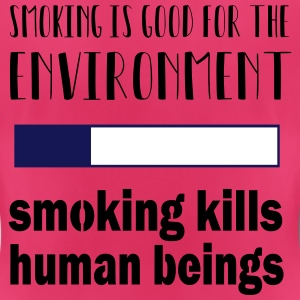 Smoking = good for the environment: kills people - Women's Breathable T-Shirt