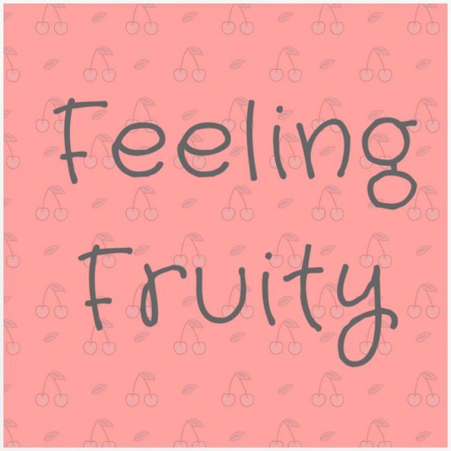 feeling fruity slogan top