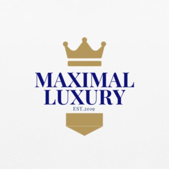 MAXIMAL LUXURY