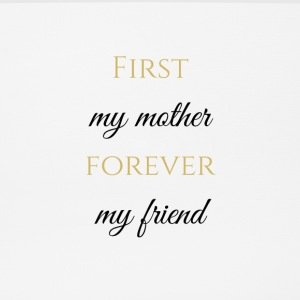 First my mother - forever my friend - Mousepad (Querformat)