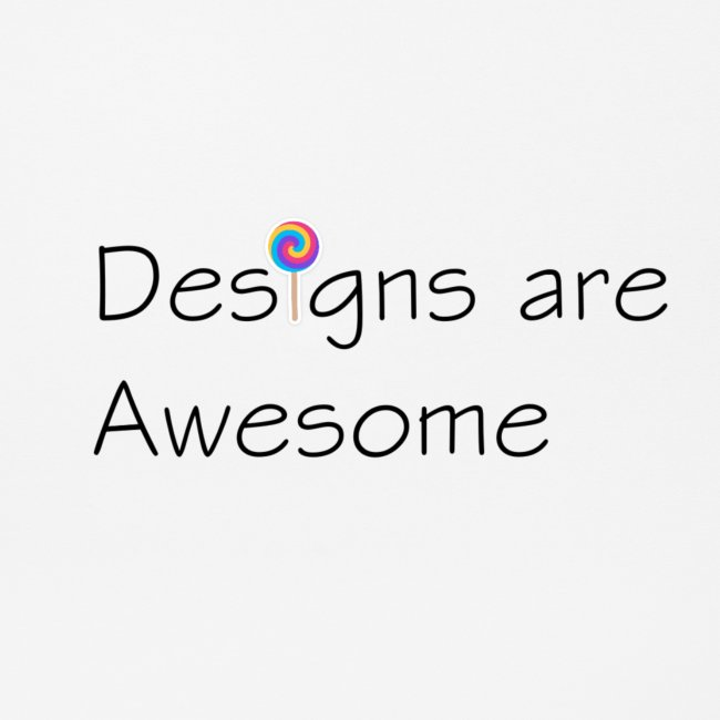 designs are awesome