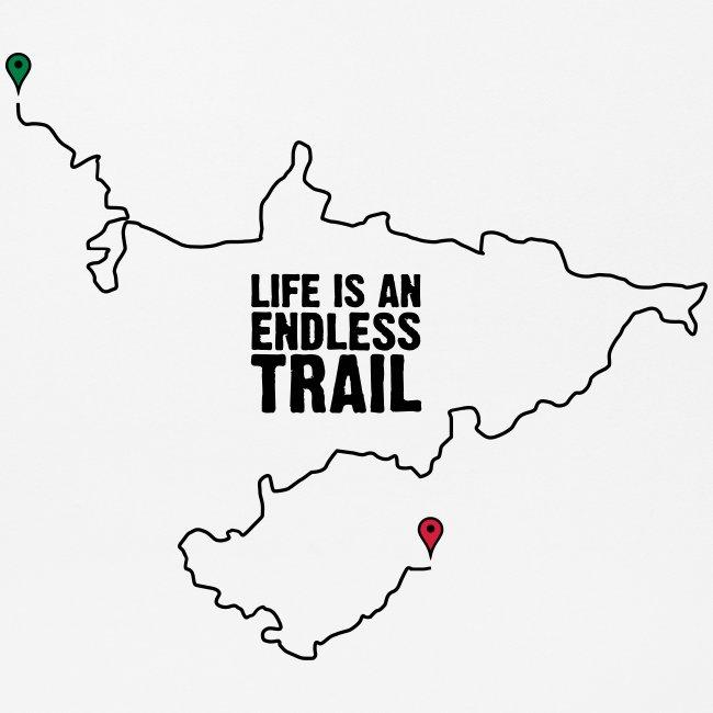 "T-Shirt ""Life is an endlessTrail"""