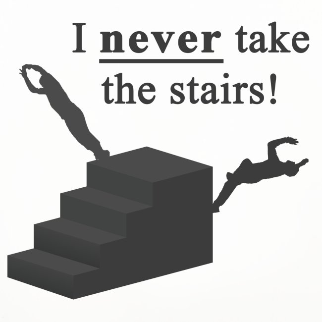 I Never Take The Stairs Grey Parkour