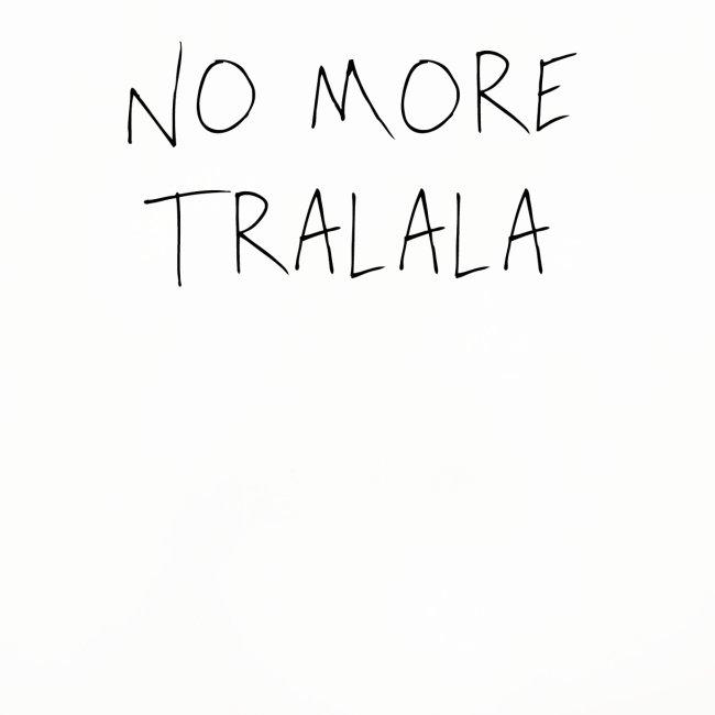 No More Tra La La