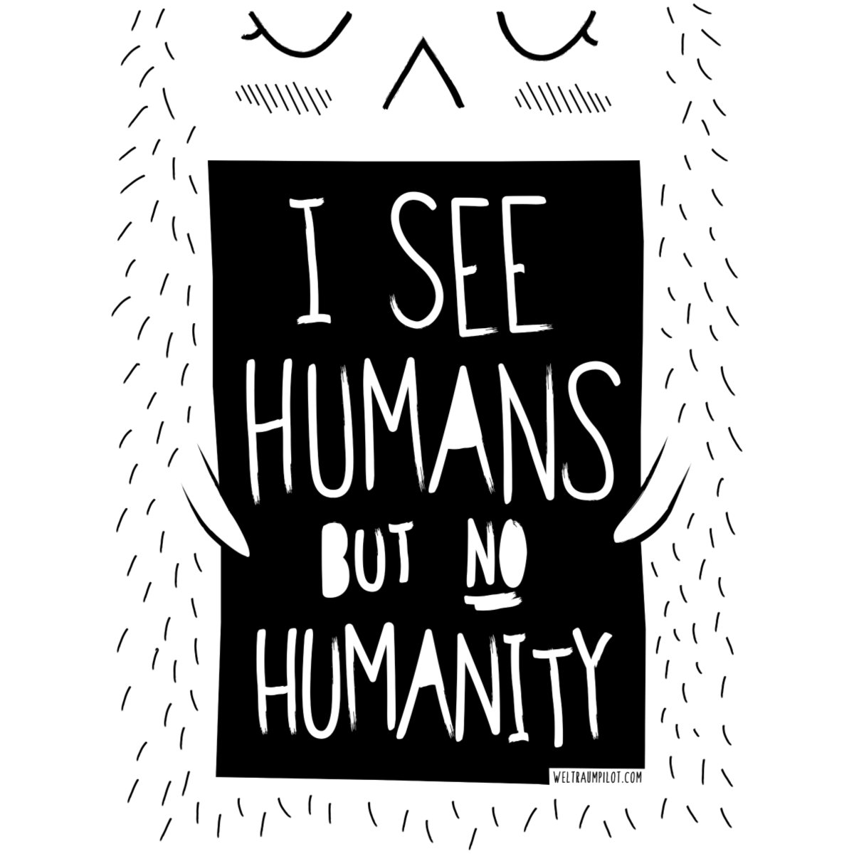 I See Humans But No Humanity