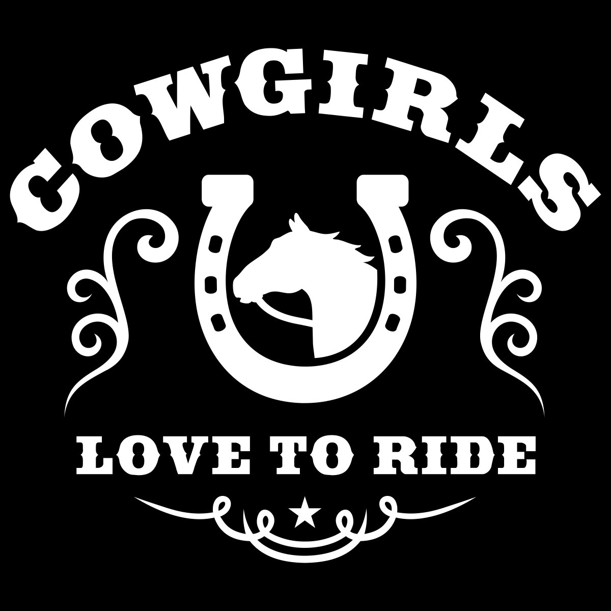 Cowgirls love to ride