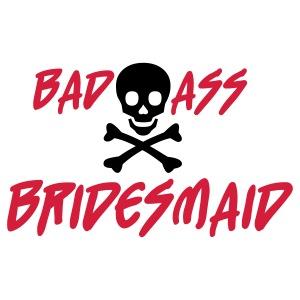 Bad Ass Bridesmaid