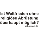 ... religiöse Abrüstung ...