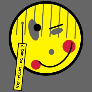 Smile ver rückt Text