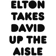 Design ~ Elton Takes David Up The Aisle 2