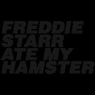 Design ~ Freddie Starr Ate My Hamster 1