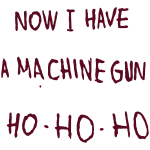 Now I Have a Machine Gun (Die Hard)