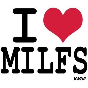 i love milfs by wam